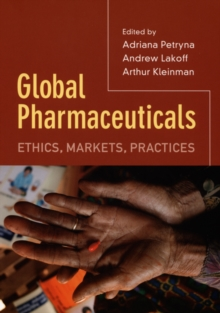 Global Pharmaceuticals : Ethics, Markets, Practices, Paperback / softback Book