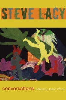 Steve Lacy : Conversations, Paperback Book