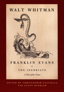 Franklin Evans, or The Inebriate : A Tale of the Times, Hardback Book