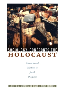 Sociology Confronts the Holocaust : Memories and Identities in Jewish Diasporas, Hardback Book