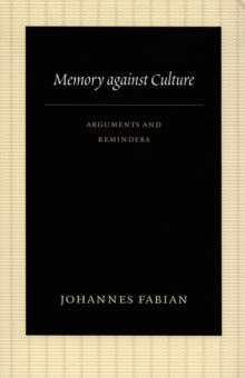 Memory against Culture : Arguments and Reminders, Hardback Book