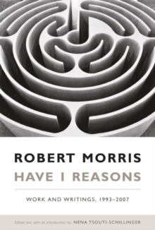 Have I Reasons : Work and Writings, 1993-2007, Hardback Book