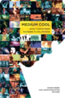 Medium Cool : Music Videos from Soundies to Cellphones, Hardback Book
