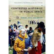 Contested Histories in Public Space : Memory, Race, and Nation, Hardback Book