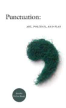 Punctuation : Art, Politics, and Play, Hardback Book