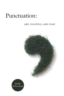 Punctuation : Art, Politics, and Play, Paperback / softback Book