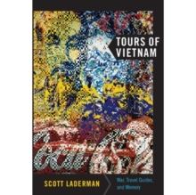 Tours of Vietnam : War, Travel Guides, and Memory, Hardback Book