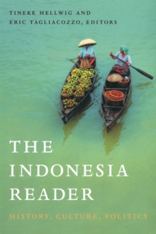 The Indonesia Reader : History, Culture, Politics, Paperback / softback Book