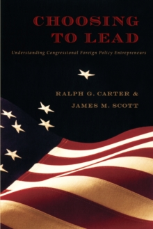 Choosing to Lead : Understanding Congressional Foreign Policy Entrepreneurs, Paperback / softback Book