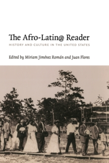 The Afro-Latin@ Reader : History and Culture in the United States, Paperback / softback Book