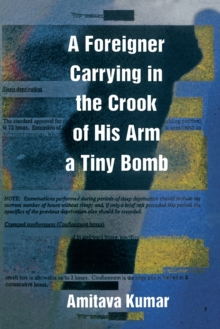 A Foreigner Carrying in the Crook of His Arm a Tiny Bomb, Paperback / softback Book