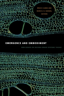 Emergence and Embodiment : New Essays on Second-Order Systems Theory, Paperback / softback Book