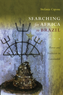 Searching for Africa in Brazil : Power and Tradition in Candomble, Paperback / softback Book