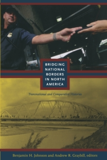 Bridging National Borders in North America : Transnational and Comparative Histories, Paperback / softback Book