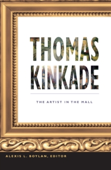 Thomas Kinkade : The Artist in the Mall, Paperback / softback Book