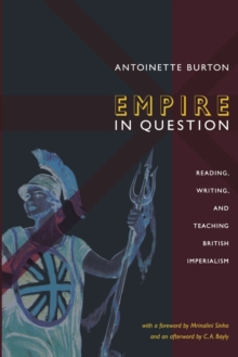 Empire in Question : Reading, Writing, and Teaching British Imperialism, Paperback / softback Book
