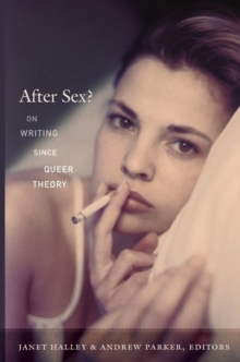 After Sex? : On Writing since Queer Theory, Paperback / softback Book