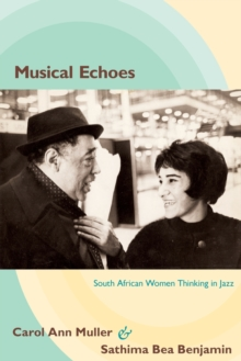 Musical Echoes : South African Women Thinking in Jazz, Paperback / softback Book