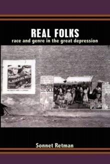 Real Folks : Race and Genre in the Great Depression, Paperback / softback Book