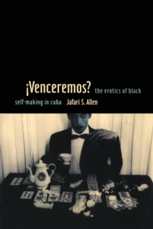 iVenceremos? : The Erotics of Black Self-making in Cuba, Paperback / softback Book