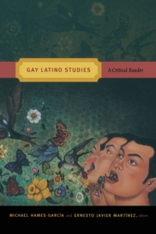 Gay Latino Studies : A Critical Reader, Paperback / softback Book