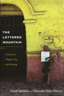 The Lettered Mountain : A Peruvian Village's Way with Writing, Paperback / softback Book