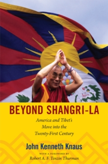 Beyond Shangri-La : America and Tibet's Move into the Twenty-First Century, Hardback Book