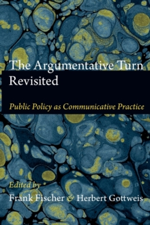 The Argumentative Turn Revisited : Public Policy as Communicative Practice, Paperback Book