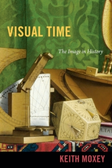 Visual Time : The Image in History, Paperback / softback Book