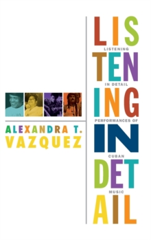 Listening in Detail : Performances of Cuban Music, Hardback Book