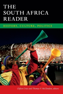 The South Africa Reader : History, Culture, Politics, Paperback / softback Book