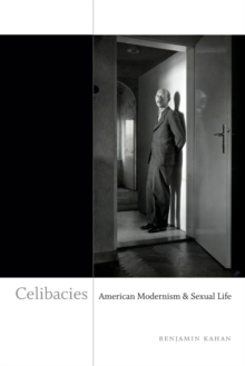 Celibacies : American Modernism and Sexual Life, Paperback / softback Book