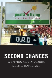 Second Chances : Surviving AIDS in Uganda, Paperback / softback Book