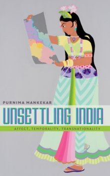Unsettling India : Affect, Temporality, Transnationality, Hardback Book