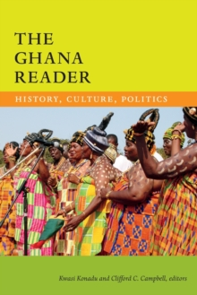 The Ghana Reader : History, Culture, Politics, Paperback / softback Book