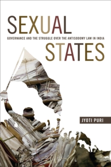 Sexual States : Governance and the Struggle over the Antisodomy Law in India, Paperback / softback Book