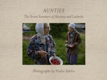 Aunties : The Seven Summers of Alevtina and Ludmila, Hardback Book