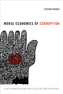 Moral Economies of Corruption : State Formation and Political Culture in Nigeria, Paperback Book
