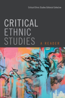 Critical Ethnic Studies : A Reader, Paperback / softback Book