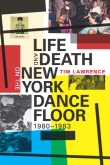 Life and Death on the New York Dance Floor, 1980-1983, Hardback Book