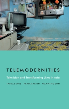 Telemodernities : Television and Transforming Lives in Asia, Hardback Book