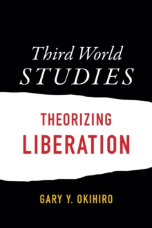 Third World Studies : Theorizing Liberation, Paperback / softback Book