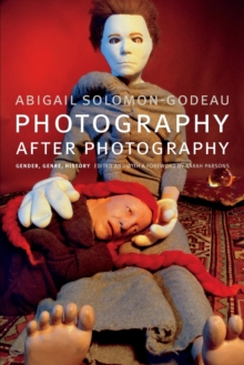 Photography after Photography : Gender, Genre, History, Paperback / softback Book