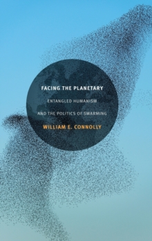 Facing the Planetary : Entangled Humanism and the Politics of Swarming, Hardback Book