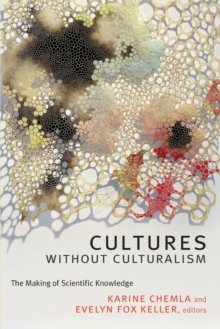 Cultures without Culturalism : The Making of Scientific Knowledge, Paperback / softback Book