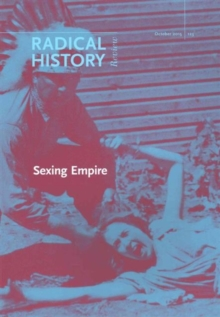 Sexing Empire : Bodies, Gender, and Desire in Colonial and Postcolonial Power Relations, Paperback / softback Book