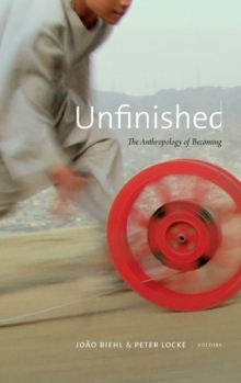 Unfinished : The Anthropology of Becoming, Hardback Book