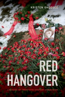 Red Hangover : Legacies of Twentieth-Century Communism, Paperback / softback Book