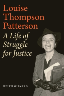 Louise Thompson Patterson : A Life of Struggle for Justice, Paperback / softback Book