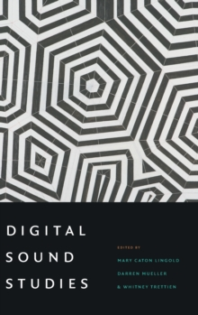 Digital Sound Studies, Hardback Book